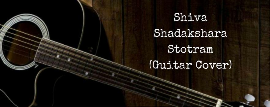 Shiva Shadakshara Stotram (GuitarCover)