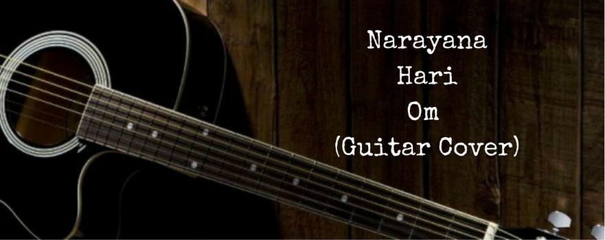 Narayana Hari Om (GuitarCover)