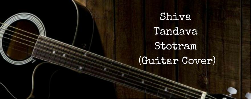 Shiva Tandava Stotram (GuitarCover)