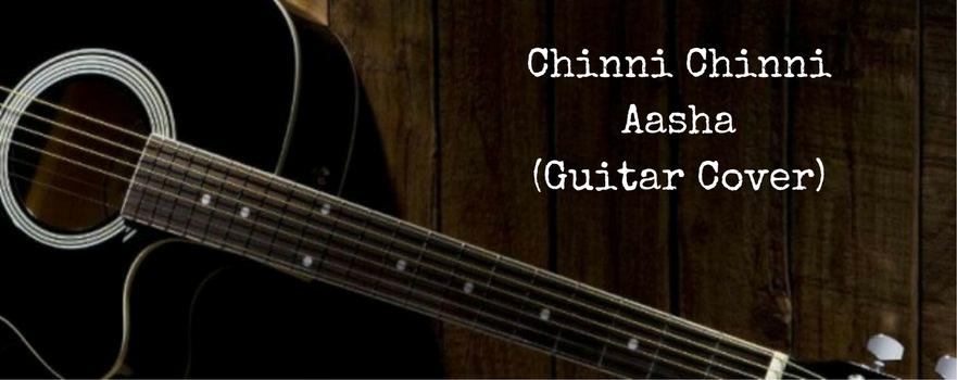 Chinni Chinni Aasha (GuitarCover)
